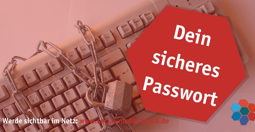 Dein sicheres Passwort: unverwechselbar & unvergesslich