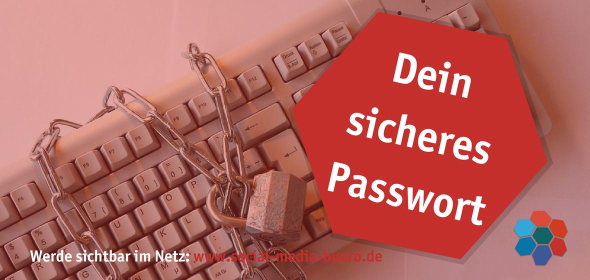 Dein sicheres Passwort